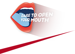 Dare to open your mouth
